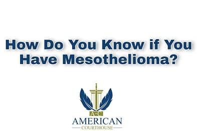 How Do You Know if You Have Mesothelioma?