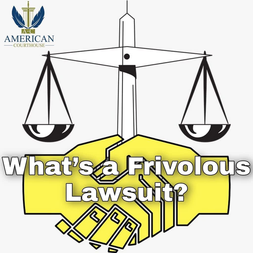 What's a Frivolous Lawsuit?